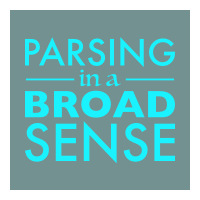Parsing in a Broad Sense